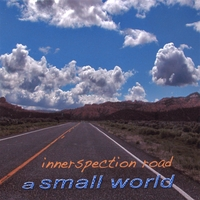 a Small World | Innerspection Road