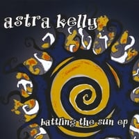 Astra Kelly | Battling the Sun - EP