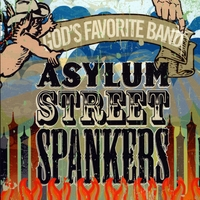 Asylum Street Spankers | God's Favorite Band