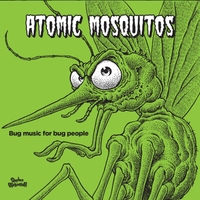 Atomic Mosquitos | Bug Music for Bug People