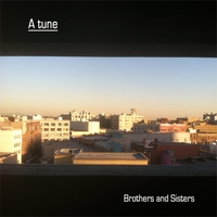 A Tune | Brothers and Sisters
