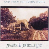 Atwater-Donnelly | And Then I'm Going Home (Live)