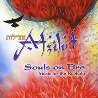 Atzilut | Souls On Fire: Music for the Kabbala