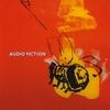 AUDIO FICTION: Audio Fiction