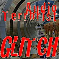 Audio Terrorist | Glitch