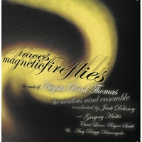 Meadows Wind Ensemble, Jack Delaney & Amy Briggs Dissanayake | Augusta Read Thomas:  Traces and Magneticfireflies