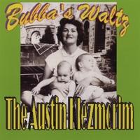 AUSTIN KLEZMORIM: Bubba's Waltz