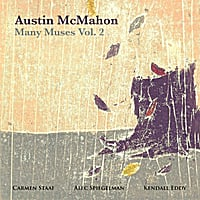 Austin McMahon | Many Muses, Vol. 2 (feat. Carmen Staaf, Alec Spiegelman & Kendall Eddy)
