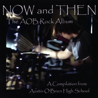 Austin O'Brien High School | Now and Then - The AOB Rock Album