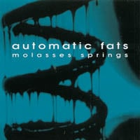 Automatic Fats | Molasses Springs