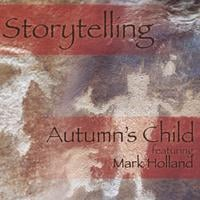 Autumn's Child featuring Mark Holland | Storytelling