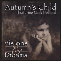 Autumn's Child featuring Mark Holland | Visions & Dreams