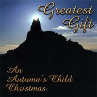 Autumn's Child Featuring Mark Holland | Greatest Gift (An Autumn's Child Christmas)