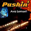Ava Lemert: Pushin