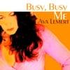 Ava Lemert: Busy, Busy Me