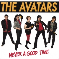 THE AVATARS: Never A Good Time