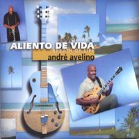 ANDRE AVELINO: Aliento De Vida (Breath of Life)