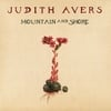 Judith Avers: Mountain and Shore
