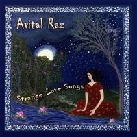 AVITAL RAZ: Strange Love Songs