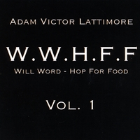 Adam Victor Lattimore | Will Word-Hop For Food, Vol. 1