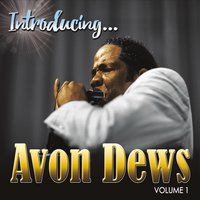Avon Dews | Introducing Avon Dews, Vol. 1