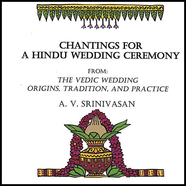 A  V  Srinivasan | Chantings for a Hindu Wedding Ceremony