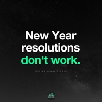 Fearless Motivation | New Year Resolutions Don't Work