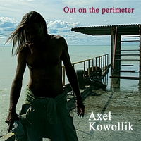 Axel Kowollik | Out On the Perimeter