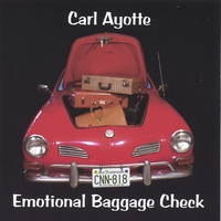 Carl Ayotte | Emotional Baggage Check