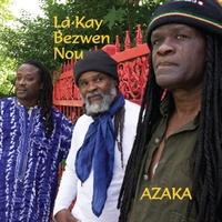 Azaka: La Kay Bezwen Nou