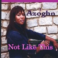 Azoghn | Not Like This