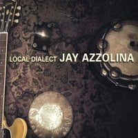 Album Local Dialect by Jay Azzolina
