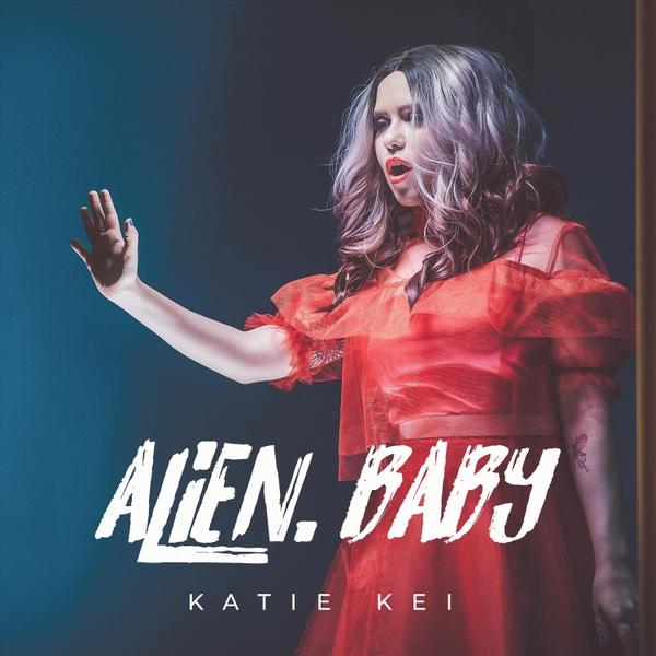 Katie Kei | Alien, Baby | CD Baby Music Store