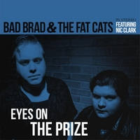 Bad Brad & the Fat Cats | Eyes On the Prize