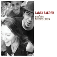 Larry Baeder and the Muse Gurus: Larry Baeder and the Muse Gurus
