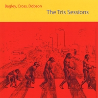 Bagley, Cross & Dobson | The Tris Sessions