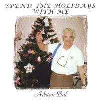 Adrian Bal | Spend The Holidays With Me