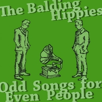 The Balding Hippies | Odd Songs for Even People