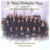 Sr. Pastor Christopher Shipp & Bald Rock Baptist Church Gospel Choir: Sr. Pastor Christopher Shipp presents the Bald Rock Baptist Church Gospel Choir - Hallelujah, Praise the Lord