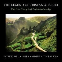 Patrick Ball,  Shira Kammen & Tim Rayborn | The Legend of Tristan & Iseult