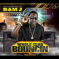 Bam J: Whole Club Bouncin