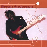 Bryan Anderson | Spice