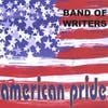 BAND OF WRITERS: American Pride