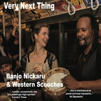 Banjo Nickaru & Western Scooches | Very Next Thing
