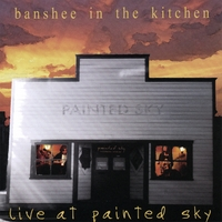 Banshee in the Kitchen | Live At Painted Sky