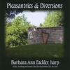 Barbara Ann Fackler: Pleasantries & Diversions