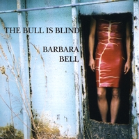Barbara Bell | The Bull Is Blind