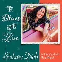 Barbara Diab & The Smoked Meat Band | To Blues With Love