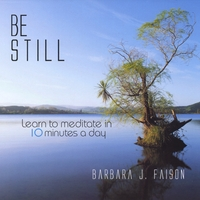 Barbara Faison | Be Still Learn To Meditate In 10 Minutes A Day
