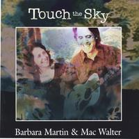 Barbara Martin and Mac Walter | Touch the Sky